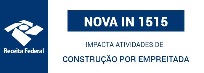 Nova-IN-1515-impacta-atividades-de-construcao-por-empreitada