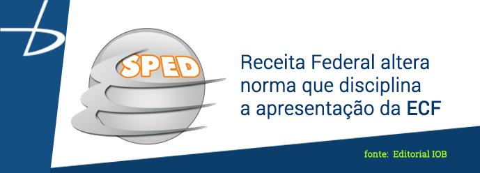 Receita-Federal-altera-norma-que-disciplina-a-apresentacao-da-ECF