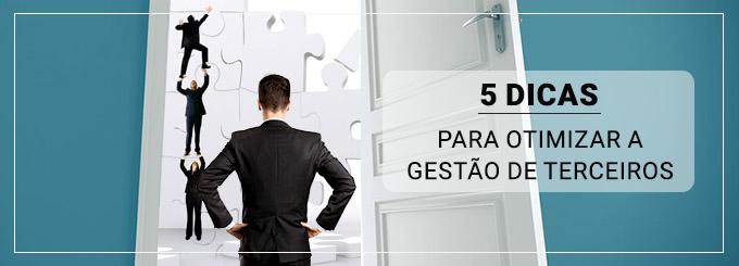 Dicas para gestão de terceiros otimizar a gestão de terceiros
