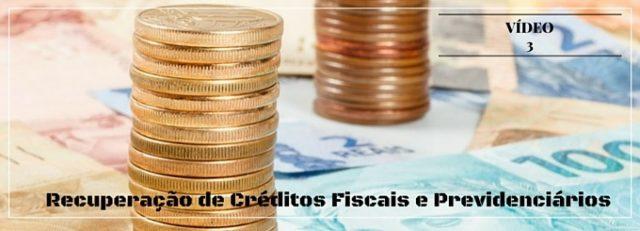 Recuperação de Créditos Fiscais e Previdenciários – Principais tipos de créditos