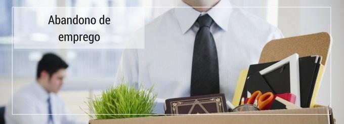 Como tratar os casos de abandono de emprego?