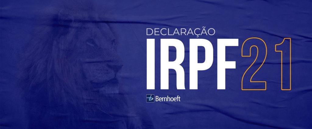 Saiba tudo sobre o IRPF 2021: Dicas, prazos e quem está obrigado a declarar